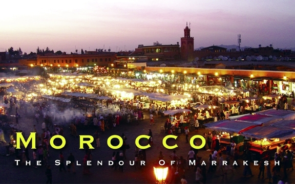 Morocco – The Splendour Of Marrakesh