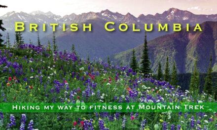 British Columbia – Hiking my way to fitness at Mountain Trek
