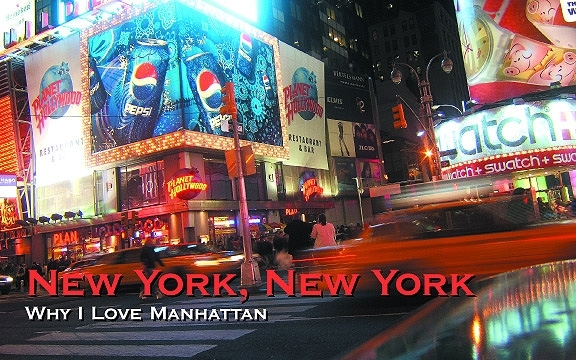 New York, New York – Why I Love Manhattan