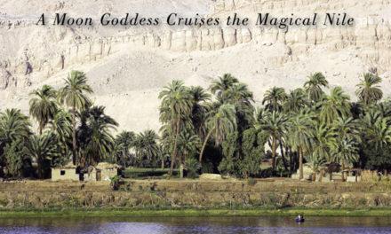Egypt – A Moon Goddess Cruises the Magical Nile
