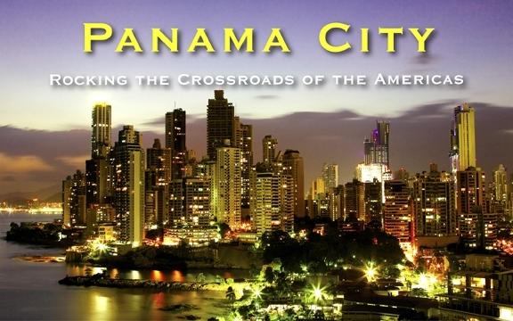 Panama City– Rocking the Crossroads of the Americas