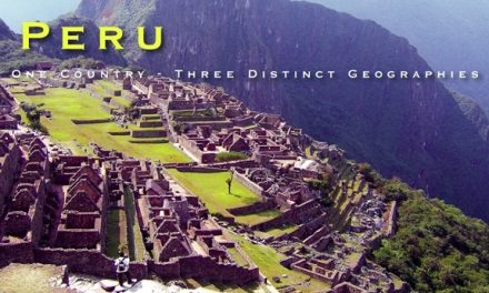 Peru – One Country: Three Distinct Geographies
