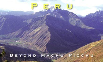 Peru – Beyond Machu Picchu