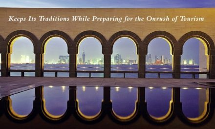 Qatar – Keeps Its Traditions While Preparing for the Onrush of Tourism