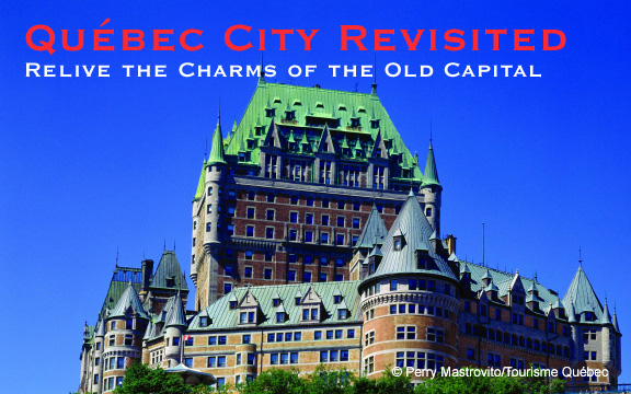 Québec City Revisited – Relive the Charms of The Old Capital
