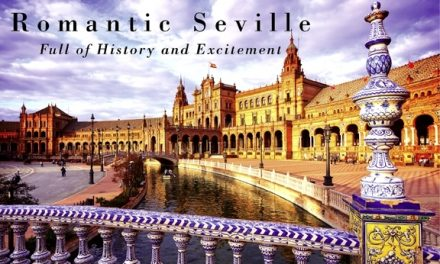 Spain – Romantic Seville: Full of History and Excitement