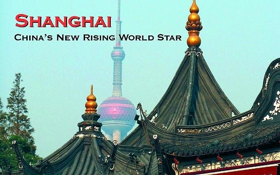 Shanghai – China's New Rising World Star