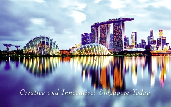 Singapore – Creative and Innovative: Singapore Today