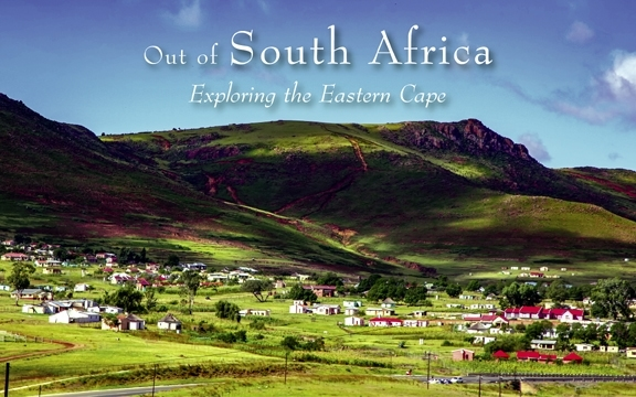 South Africa – Out of South Africa, Exploring the Eastern Cape