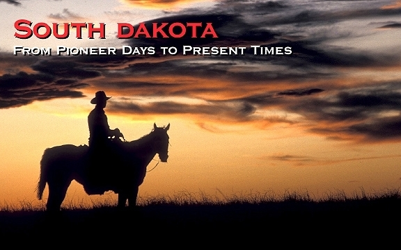 South Dakota – From Pioneer Days to Present Times