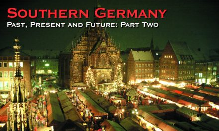 Southern Germany – Past, Present and Future: Part Two