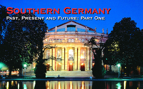 Southern Germany – Past, Present and Future: Part One