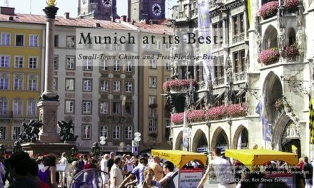 Germany – Munich at its Best: Small-Town Charm and Free-Flowing Beer