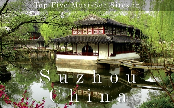 China – Top Five Must-See Sites in Suzhou