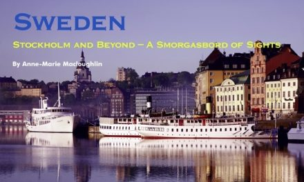 Sweden – Stockholm and Beyond: A Smorgasbord of Sights
