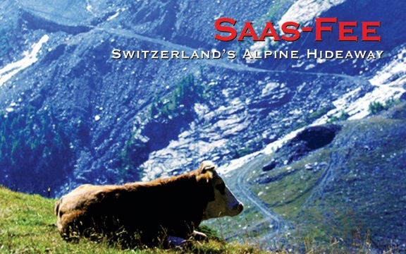 Saas-Fee: Switzerland's Alpine Hideaway
