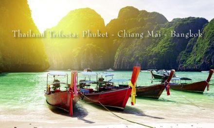 Thailand Trifecta: Phuket – Chiang Mai – Bangkok