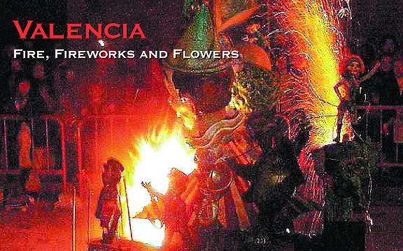 Spain – Valencia: Fire, Fireworks and Flowers