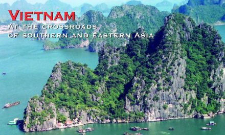 Vietnam – At the Crossroads of Southern & Eastern Asia