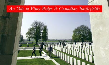 An Ode to Vimy Ridge & Canadian battlefields