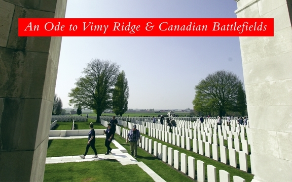 An Ode to Vimy Ridge & Canadian battlefields