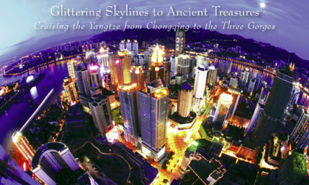 Yangtze River Cruise – Glittering Skylines to Ancient Treasures