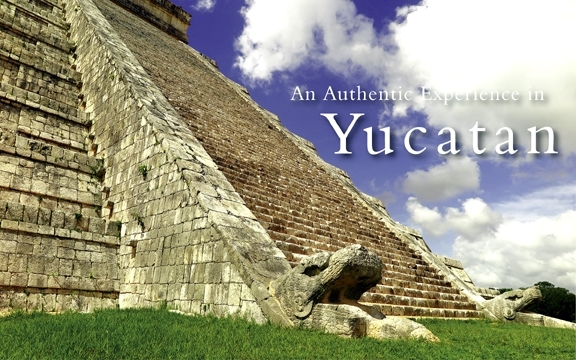 Mexico – An Authentic Experience in Yucatan