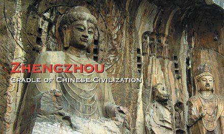ZhengZhou – Cradle of Chinese Civilization