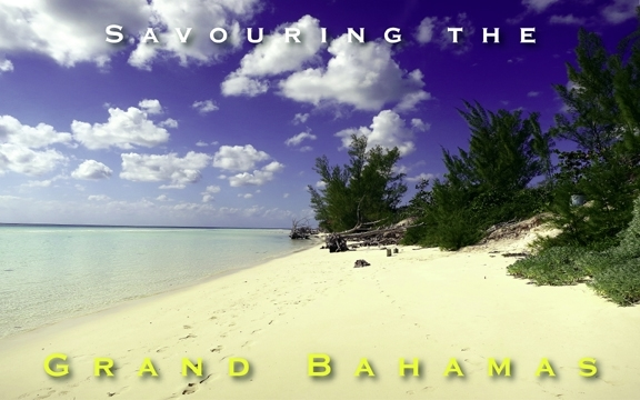 Savouring the Grand Bahamas