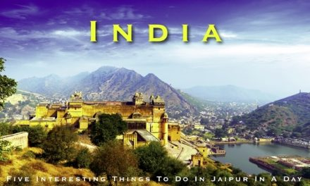 India – Five Interesting Things To Do In Jaipur In A Day