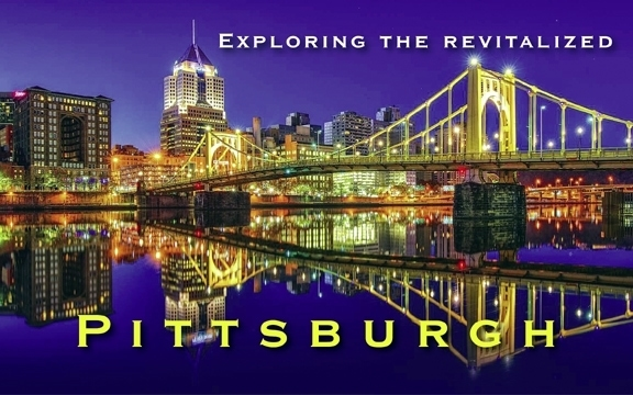 Exploring the revitalized Pittsburgh