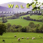 Wales – Fairways and Fairytales